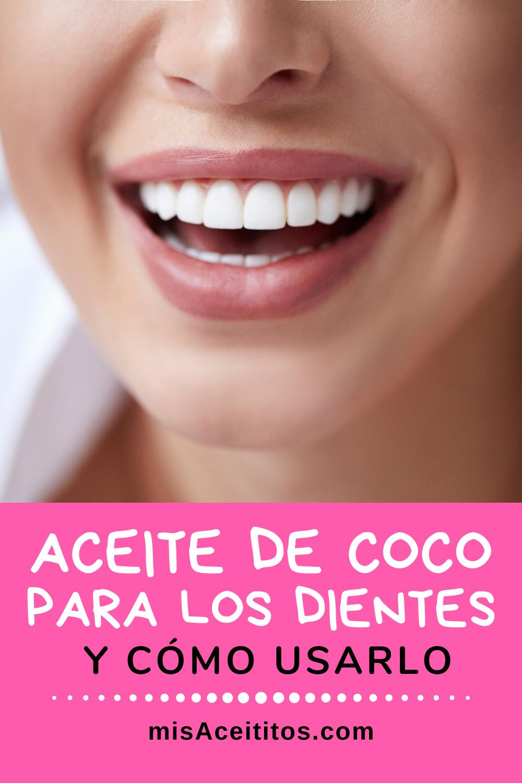 Aceite De Coco Para Los Dientes Beneficios Y Cómo Usarlo Mis Aceititos Aceite De Coco Dientes Blanqueador De Dientes Natural Aceite De Coco