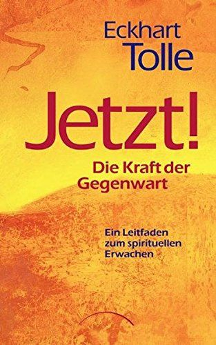 Eckhart Tolle und das Leben im Jetzt, das ist ein tolles Buch