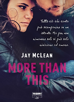 Romance and Fantasy for Cosmopolitan Girls: MORE THAN THIS di JAY McLEAN