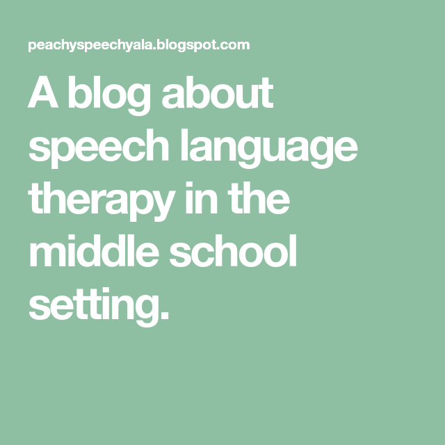 A blog about speech language therapy in the middle school setting.