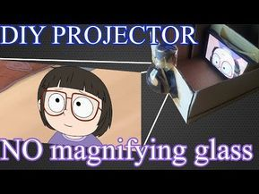 Diy Smartphone Projector Without Magnifying Glass Youtube In 2020 Magnifying Glass Diy Projector Smartphone Projector