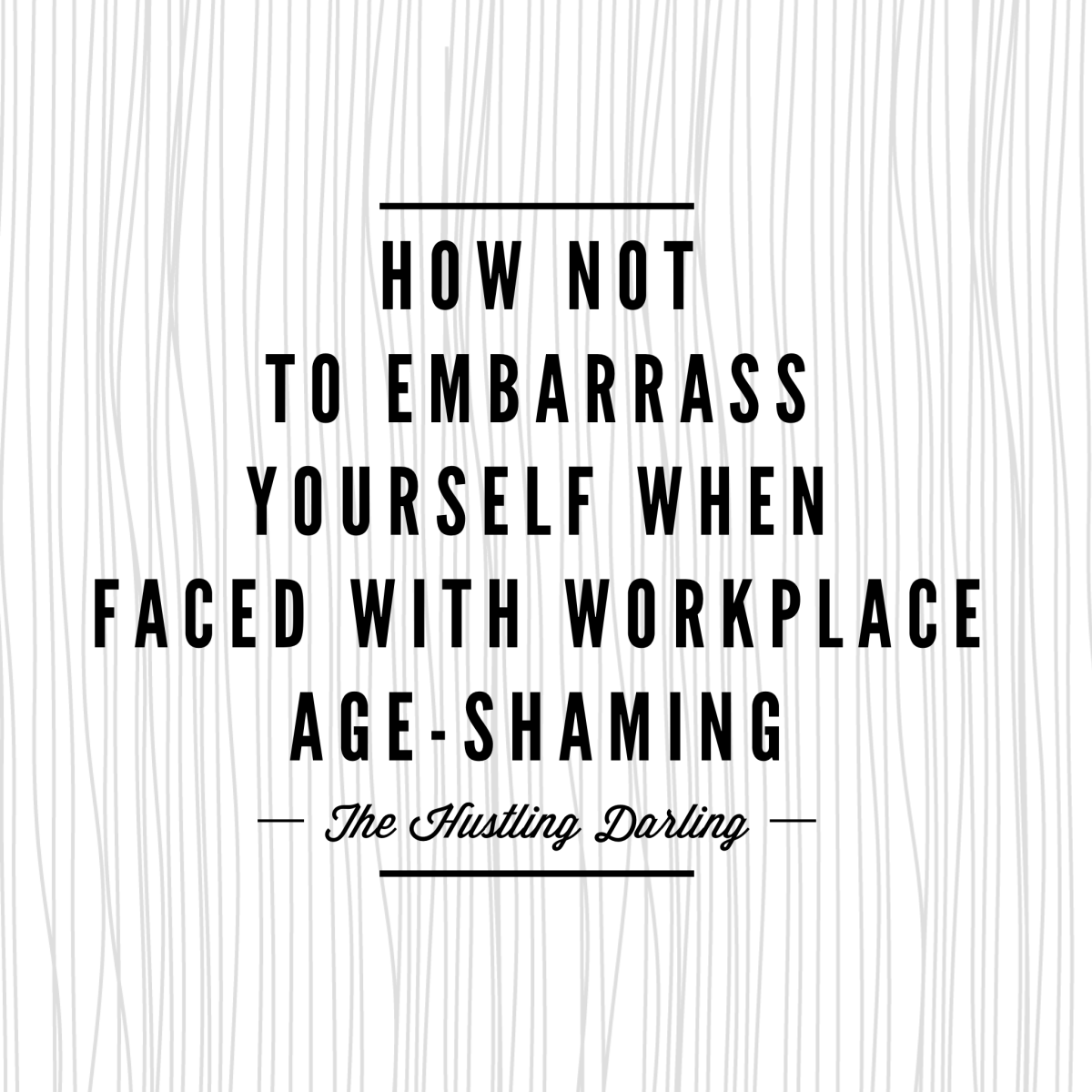 How Not to Embarrass Yourself When Faced with Workplace Age-Shaming