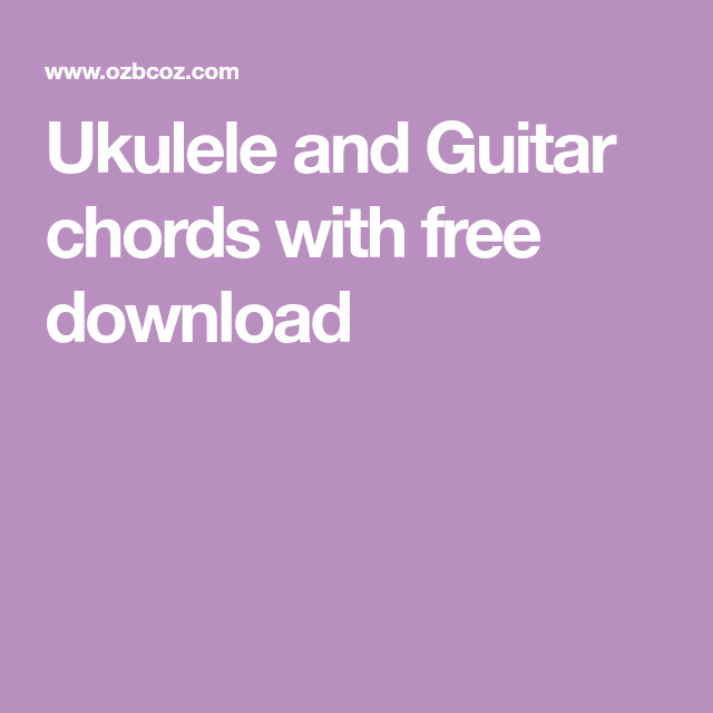 Ukulele and Guitar chords with free download   Songs   Pinterest ...