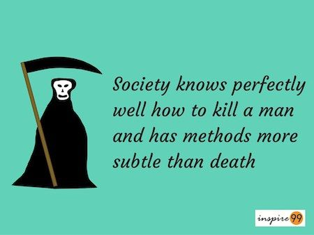 Society Quotes Mesmerizing Society Kills A Man Quote Society And Man Quote Society Quotes And . Inspiration