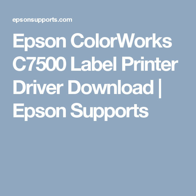 Epson ColorWorks C7500 Label Printer Driver Download | Epson