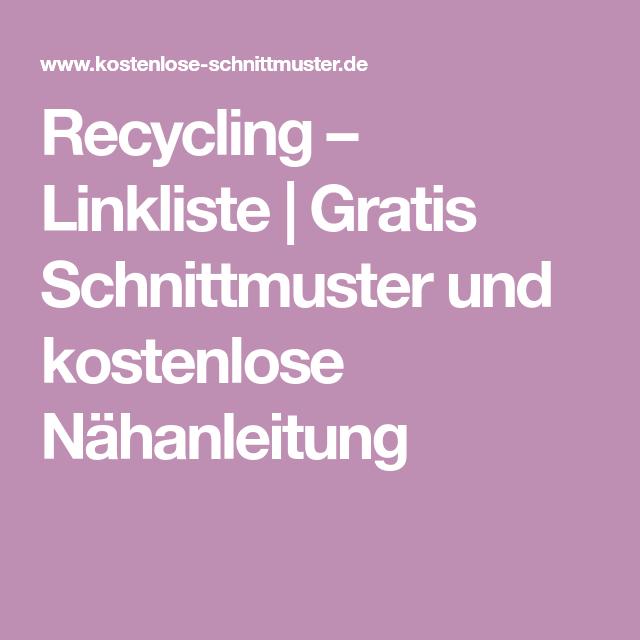 Recycling – Linkliste   Gratis Schnittmuster und kostenlose Nähanleitung