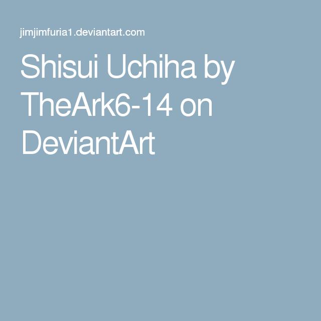 Shisui Uchiha by TheArk6-14 on DeviantArt