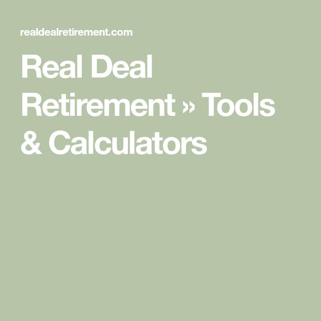 Real Deal Retirement  Tools  Calculators  Smart Investing