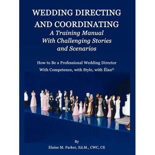 Wedding Directing and Coordinating A Training Manual with - training manual