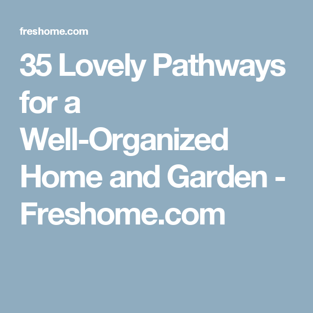 35 Lovely Pathways for a Well-Organized Home and Garden - Freshome.com