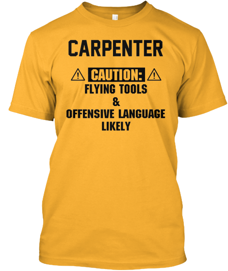 1463ffe1 CARPENTER Safety Shirt! | Teespring ~ They need to put the text on the back