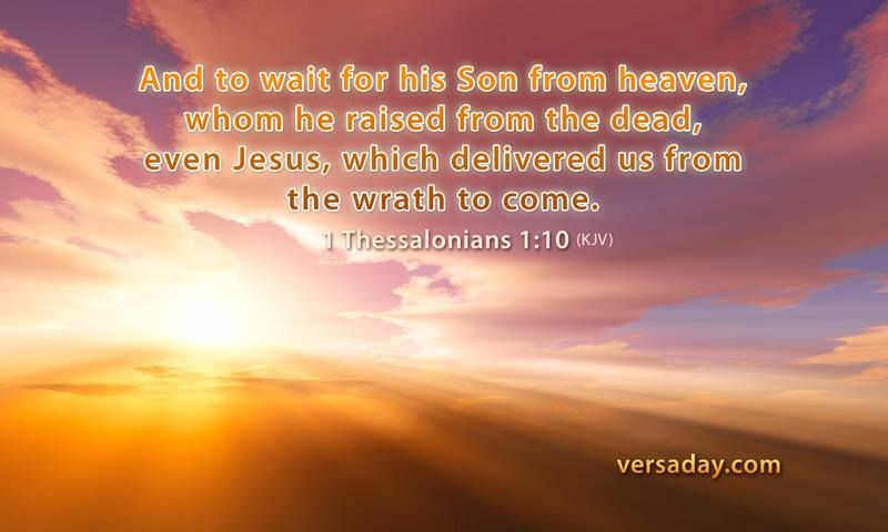 1 Thessalonians 1:10 (KJV) -And to wait for his Son from heaven, whom he raised from the dead, even Jesus, which  …   1 thessalonians, Thessalonians, Healing words