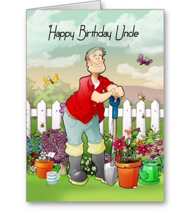 Uncle Birthday Card With Man Gardening With Images Happy