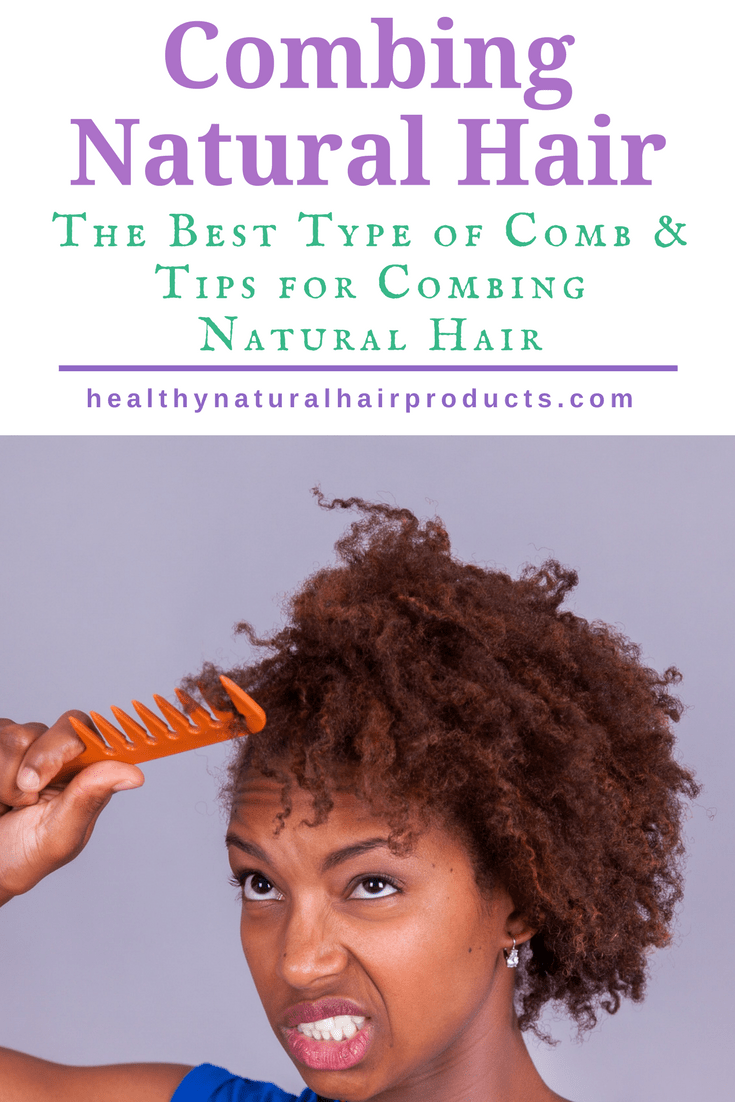 How To Comb Natural Hair And The Best Types Of Combs For Natural Hair Natural Hair Styles Natural Hair Care Tips Comb For Curly Hair