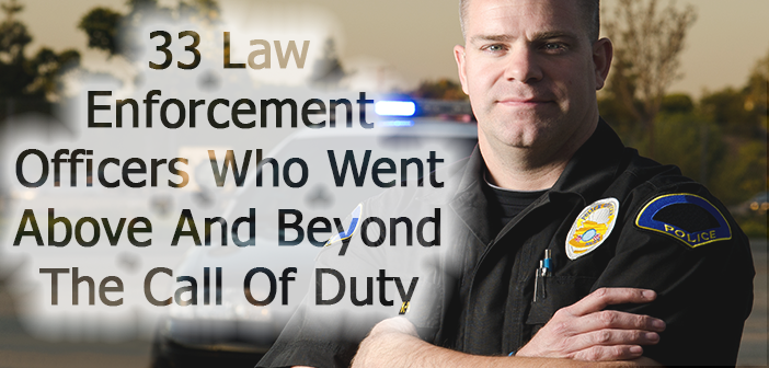 33 Law Enforcement Officers Who Went Beyond The Call Of Duty Law Enforcement Officer Law Enforcement Law Enforcement Today
