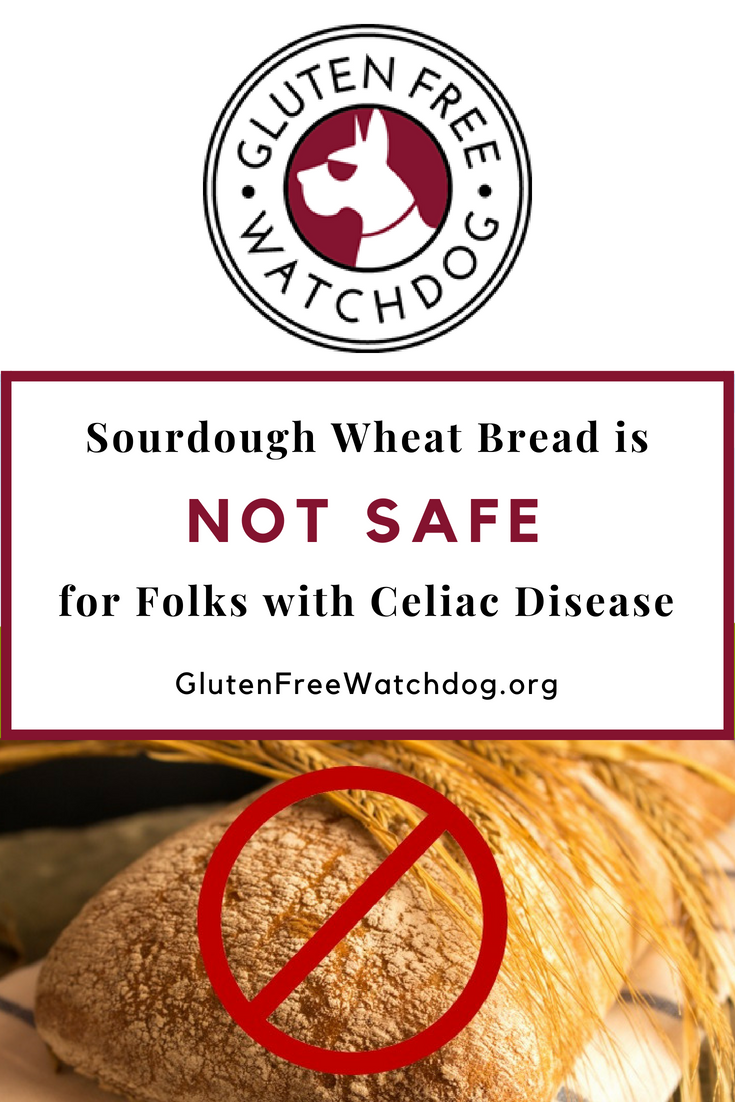 Sourdough Wheat Bread is NOT Safe for Folks with Celiac ...
