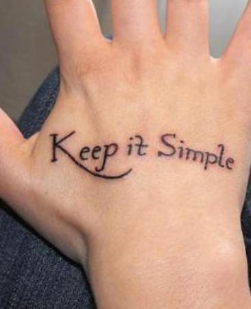 Keep It Simple Word Tattoos On Hand Hand Tattoos Simple Wrist