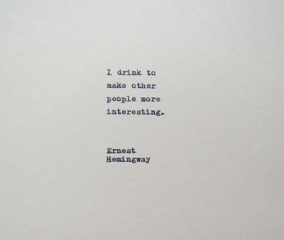 Ernest Hemingway Drinking Quote Hand Typed On Typewriter   Etsy