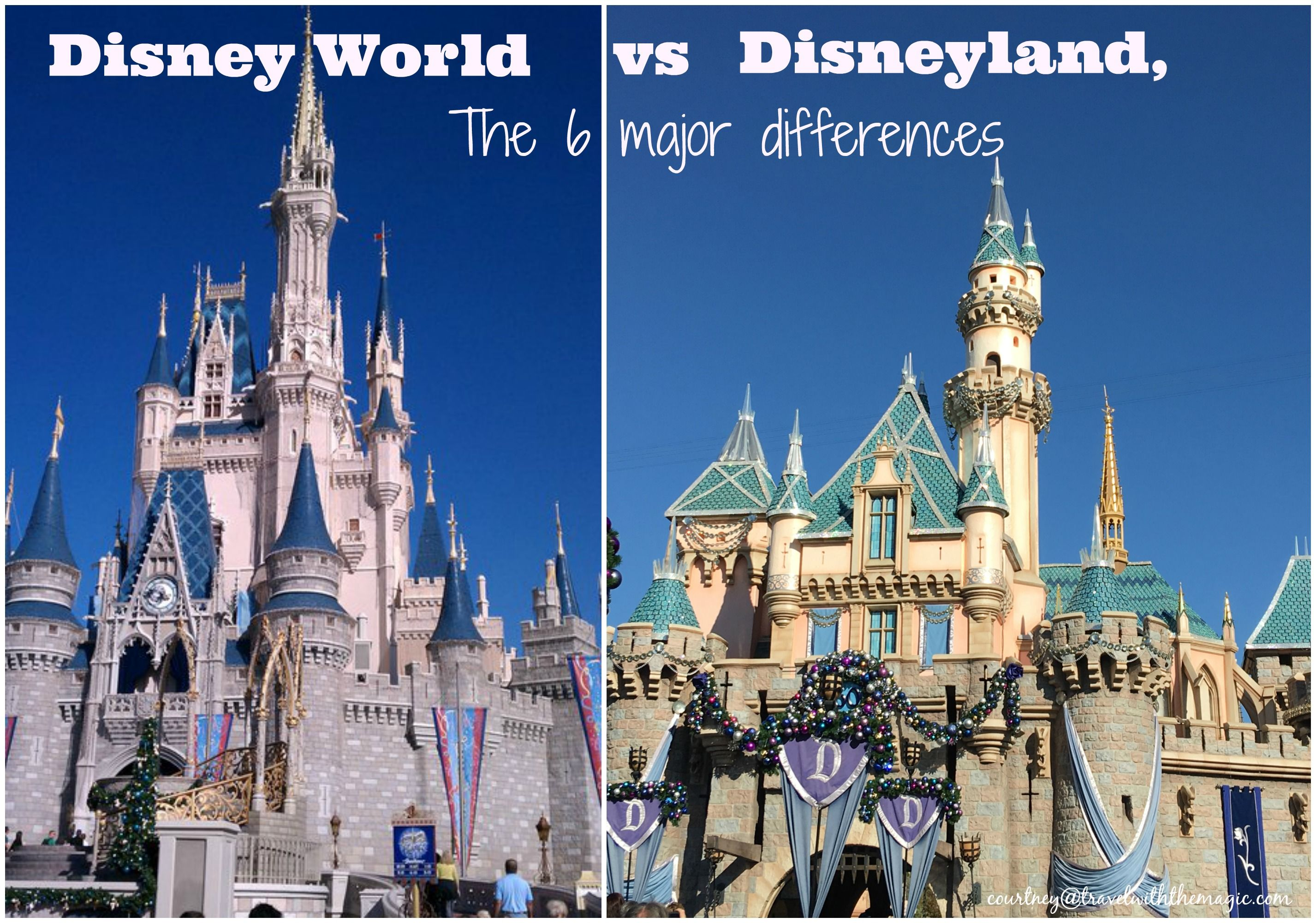 Disneyland Versus Disney World The 6 Major Differences With Images Disneyland Vs Disneyworld Disneyland Vacation Disney World