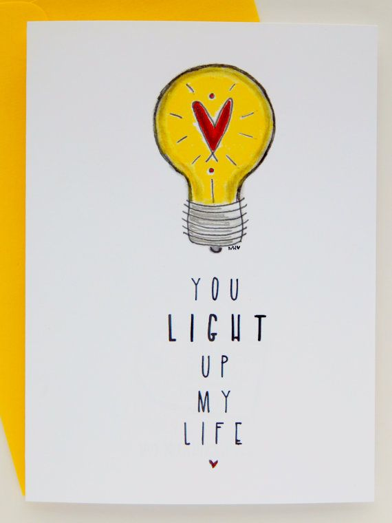 You light up my life! Let that special person in your life know how much they mean to you! Great for an anniversary, Valentiness Day or any other