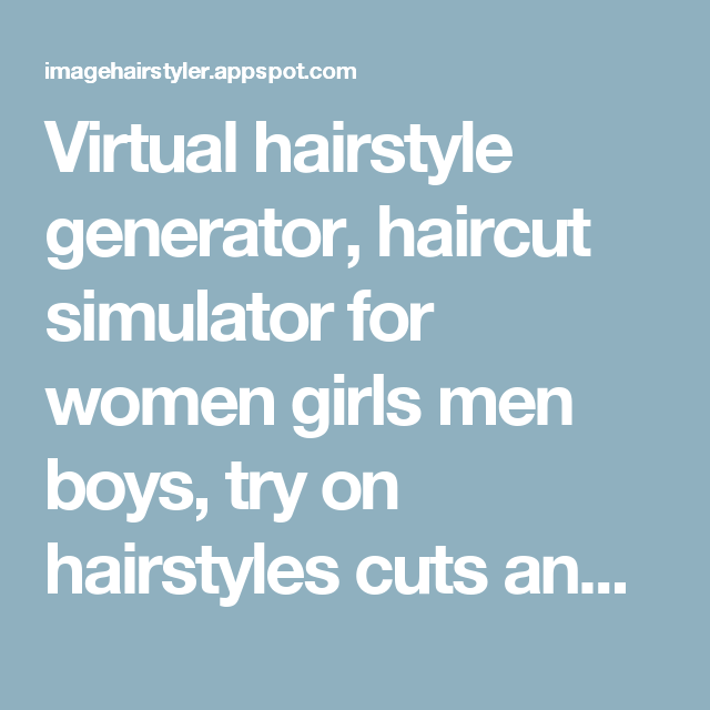 Virtual Hairstyle Generator Haircut Simulator For Women Girls Men