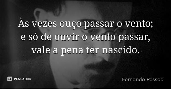 Fernando Pessoa Com Imagens Citacoes De Sabedoria Fernando