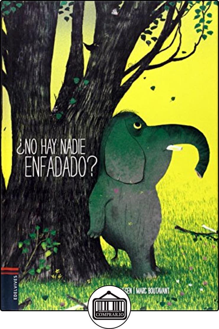 ¿No Hay Nadie Enfadado? (Albumes (edelvives)) de Toon Tellegen ✿ Libros infantiles y juveniles - (De 6 a 9 años) ✿