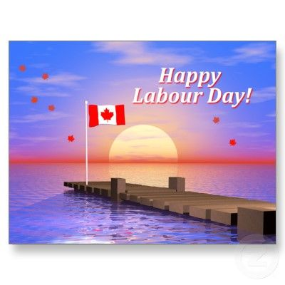 Happy Long Weekend Labour Day Happy Labor Day Labour Day Canada
