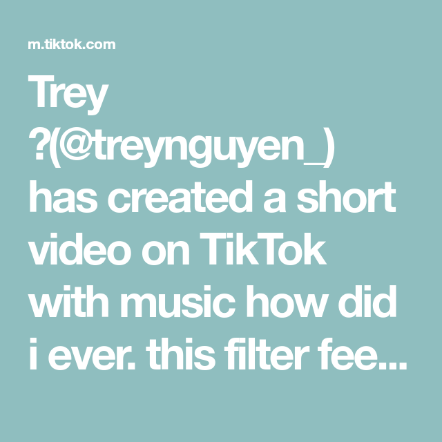 Trey Treynguyen Has Created A Short Video On Tiktok With Music How Did I Ever This Filter Feels Magical Fyp Quick Salsa Photo Editing Make It Yourself