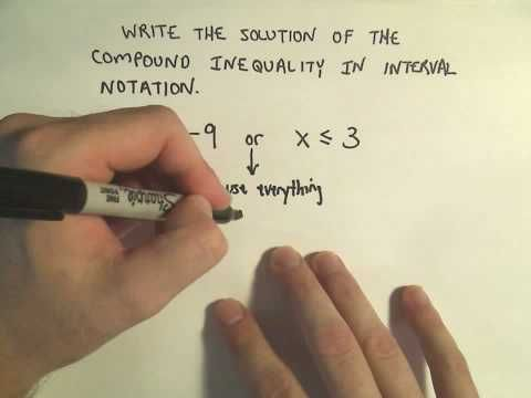 Writing Compound Inequalities Using Interval Notation - Example 1 ...