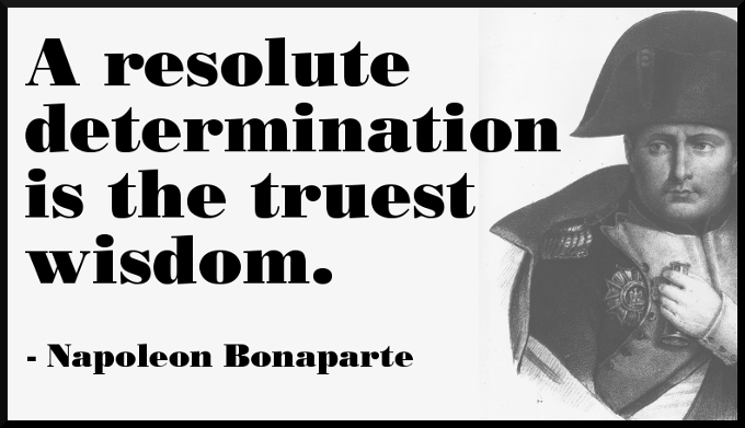 Napoleon Bonaparte Quote On Resolute Determination