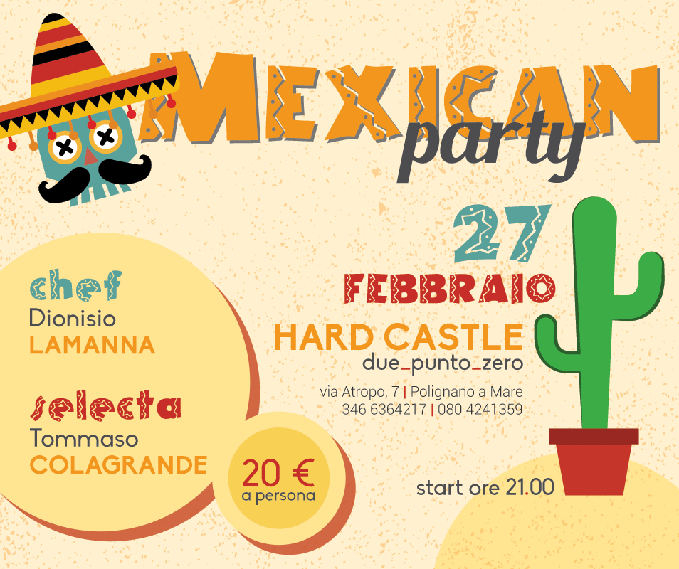 Mexican #party per venerdì 27 febbraio 2015 al Hard Castle 2.0 di #Polignano a mare (Ba)