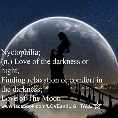 Nyctophilia Love Of The Darkness Or Night Finding Relaxatin Or