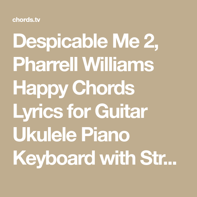Despicable Me 2, Pharrell Williams Happy Chords Lyrics for Guitar ...