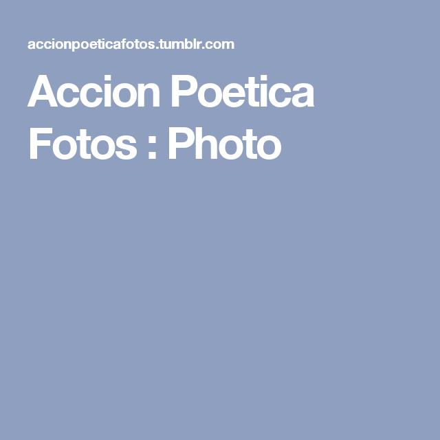 Accion Poetica Fotos : Photo