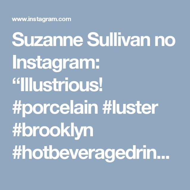 "Suzanne Sullivan no Instagram: ""Illustrious! #porcelain #luster #brooklyn #hotbeveragedrinkingweather"""