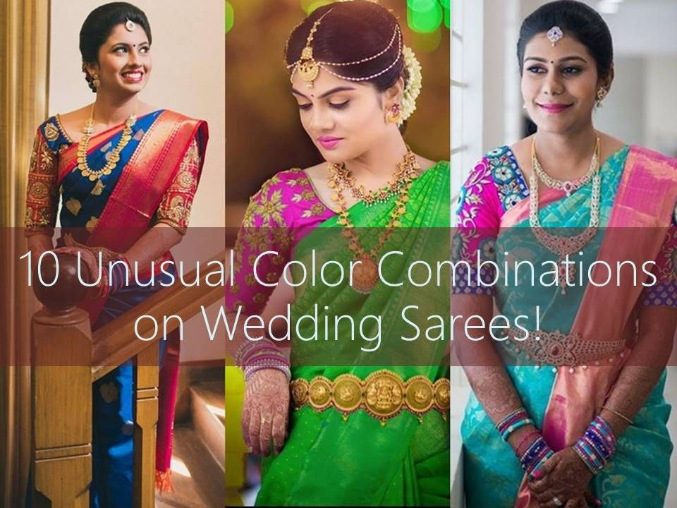 10 unusual color combinations on wedding sarees! | wedding sarees