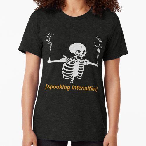 'Spooking Intensifies Spooky Scary Skeleton Meme' Tri-blend T-Shirt by Sachetti-Store