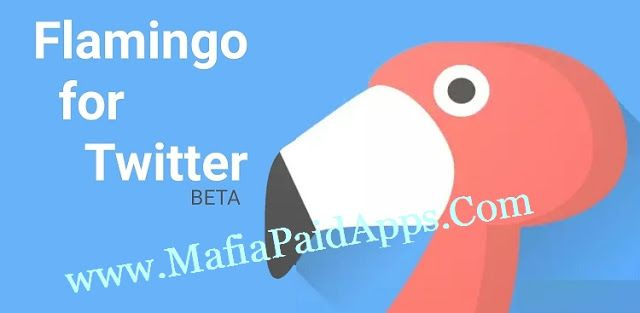 Flamingo for Twitter (Beta) v1 0 5 1 Apk Flamingo is a bright and
