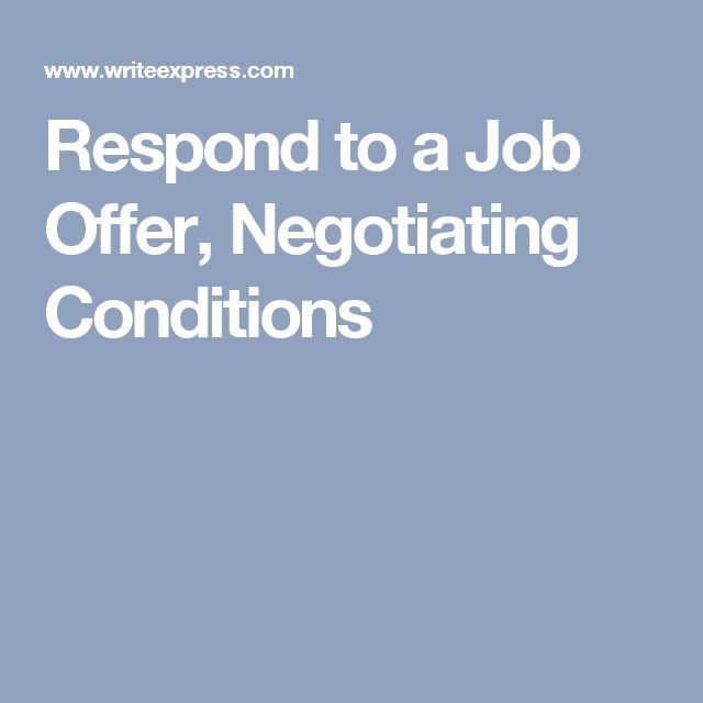Respond To A Job Offer Negotiating Conditions Career Advice