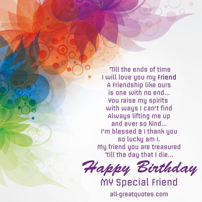 Happy Birthday To A Special Friend Birthday Greetings Pinterest