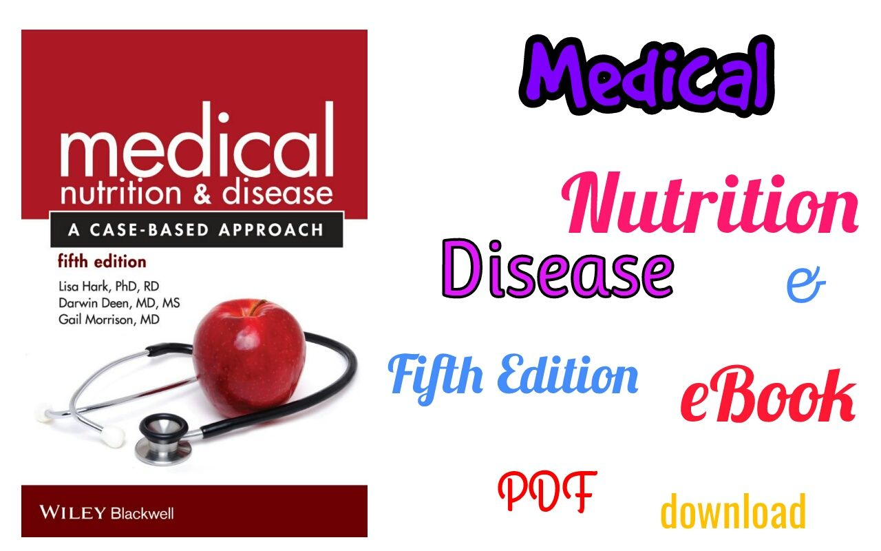 Medical Nutrition & Disease – A case Based Approach Fifth Edition eBook  [PDF] Download