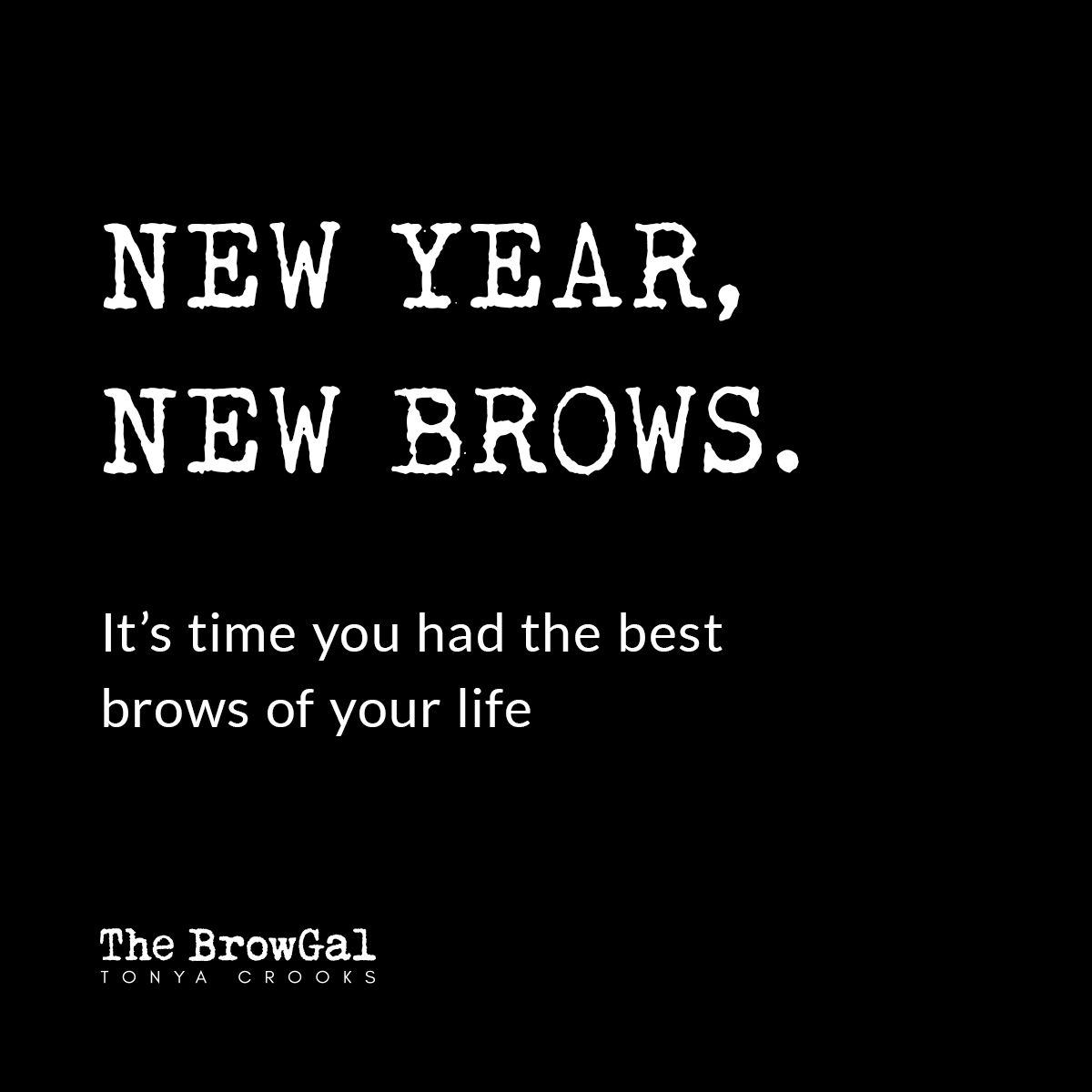 New Year New Brows Shop The Best Tools To Perfect Your Eyebrows At The Browgal Brow Quotes Eyebrow Quotes Funny Eyebrows