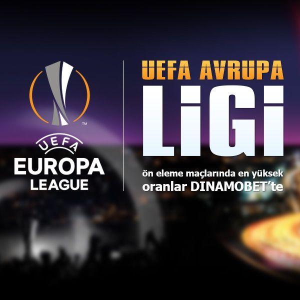 Uefa Avrupa Ligi On Eleme Maclarinda En Yuksek Oranlar Sizlerle Https Www Dinamobet4 Com Tr Avrupa Mac