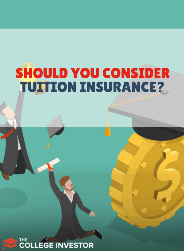 Tuition Insurance Is Coverage Worth It Education College