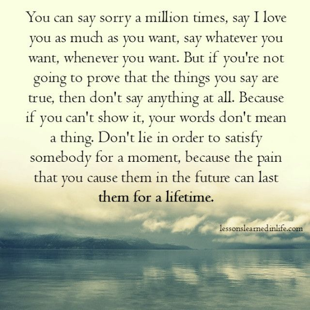 Lessons Learned In Life Don T Lie Lessons Learned In Life Saying Sorry Lessons Learned