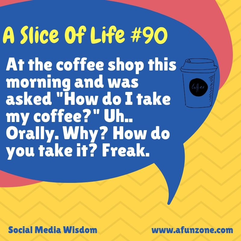 Daily #Humor via #SocialMedia - #Quotes #MEMES = #LOL | #coffee ... #coffeeShop