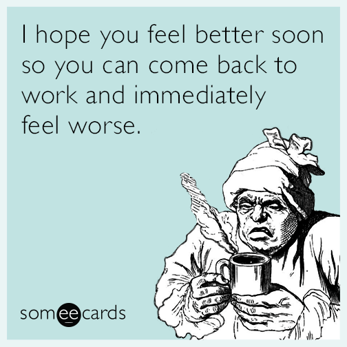 40 Funny Get Well Soon Memes To Cheer Up Your Dear One Sayingimages Com Feel Better Funny Sick Meme Get Well Messages
