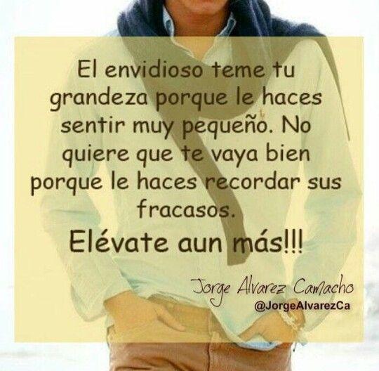 """El envidioso teme tu grandeza porque le haces sentir muy pequeño..."" ELEVATE AUN MAS!!! #Rise #Above #Jeolousy #quotes"