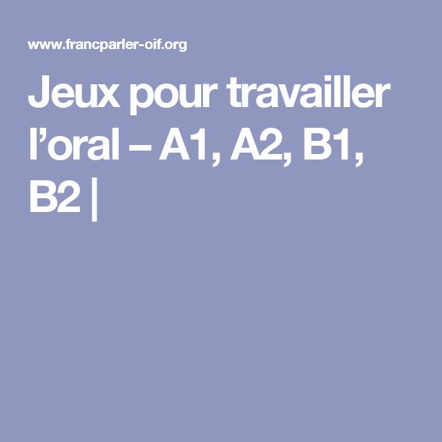 Compréhension De L Oral A2 Jeux Pour Travailler L Oral A1 A2 B1 B2 Travailleuse